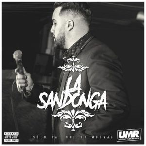 La Sandonga – Solo Pa Que Te Muevas (CD Difusion 2017)