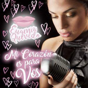 Eugenia Quevedo – Mi Corazón Es Para Vos (CD 2017)