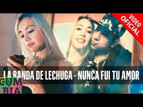 La Banda De Lechuga - Nunca Fui Tu Amor | La Banda De Lechuga