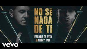 Franco de Vita Ft. Nicky Jam – No Se Nada De Ti (Video Lyric Oficial + MP3)
