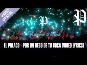 El Polaco – Por Un Beso de Tu Boca (Video Lyric Oficial + MP3)