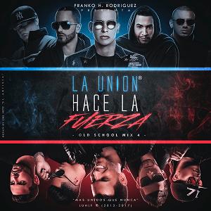 La Union Hace La Fuerza – Reggaeton Old School (2017)