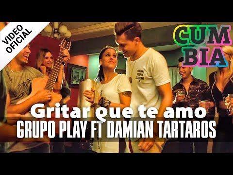 Grupo Play ft Damian Tartaros - Gritar Que Te Amo | Maku Records