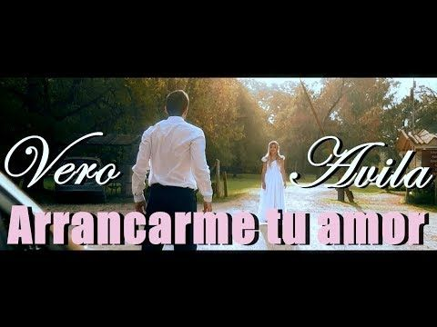 Veronica Avila - Arrancarme Tu Amor | Veronica Avila