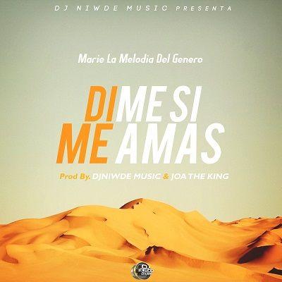 Marie La Melodia Del Genero – Dime Si Me Amas
