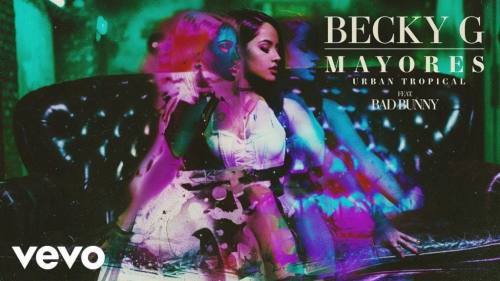Becky G ft Bad Bunny - Mayores (Urban Tropical)   Becky G