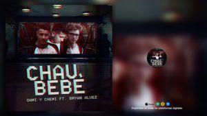 Dami & Chemi ft Bryan Alvez – Chau Bebé
