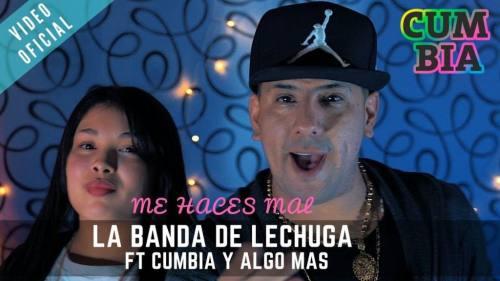 La Banda De Lechuga ft Cumbia y Algo Más - Me Haces Mal | La Banda De Lechuga