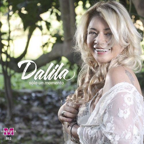 Dalila – Solo Un Momento (CD 2017)