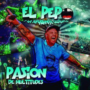 El Pepo – Pasión de Multitudes (CD 2017)