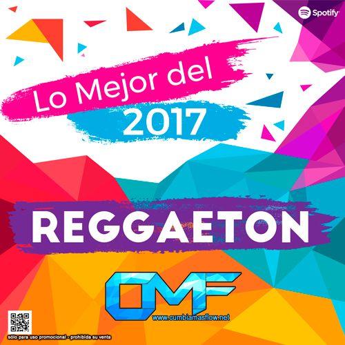 CMF presenta Lo Mejor Del 2017 (Reggaeton)