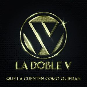 La Doble V – Que La Cuenten Como Quieran (CD Lanzamiento 2017)