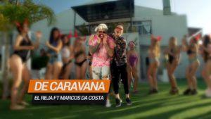 El Reja ft Marcos Da Costa – De Caravana