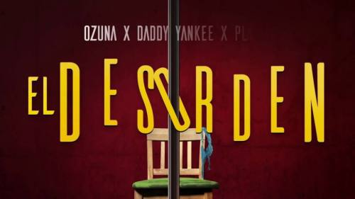 Ozuna ft Daddy Yankee y Plan B - El Desorden | Ozuna ft Daddy Yankee y Plan B El Desorden