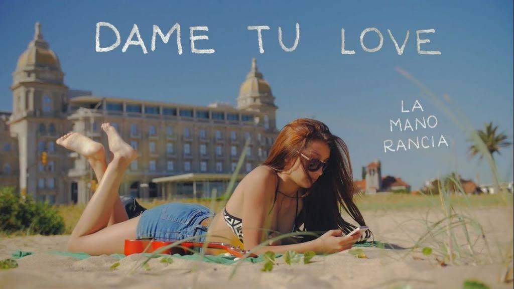 La Mano Rancia – Dame Tu Love