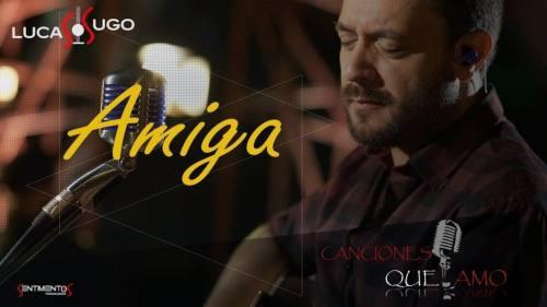 Lucas Sugo – Amiga (Video Oficial)