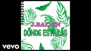 J Balvin – Dónde Estarás