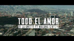De La Ghetto ft Maluma y Wisin – Todo El Amor (Video Oficial)