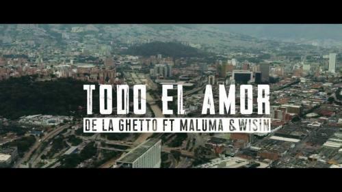 De La Ghetto ft Maluma y Wisin - Todo El Amor (Video Oficial) | Maluma