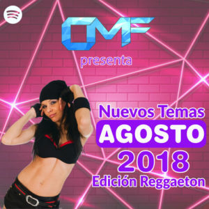 CMF presenta Nuevos Temas Agosto 2018 (Edición Reggaeton)