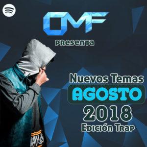CMF presenta Nuevos Temas Agosto 2018 (Edición Trap)