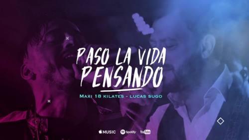 18 Kilates ft Lucas Sugo - Paso la Vida Pensando | Lucas Sugo