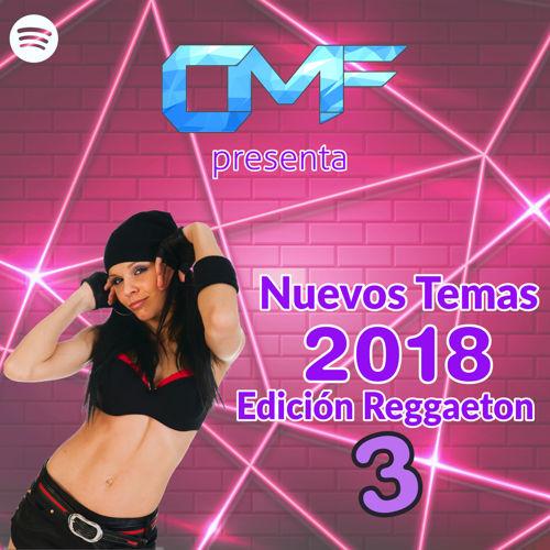 CMF presenta Nuevos Temas 2018 – Edición Reggaeton (Parte 3)