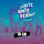 Vi-Em – Fuiste un Amor de Verano (Versión Cumbia)