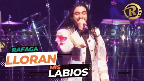 Ráfaga - Lloran Mis Labios (Video Lyric Oficial)   Cumbia 2018