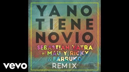 Sebastian Yatra ft Mau & Ricky y Farruko - Ya No Tiene Novio (Remix) | Audios