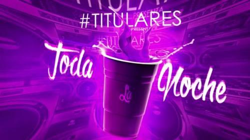 Titulares - Toda la Noche | Audios