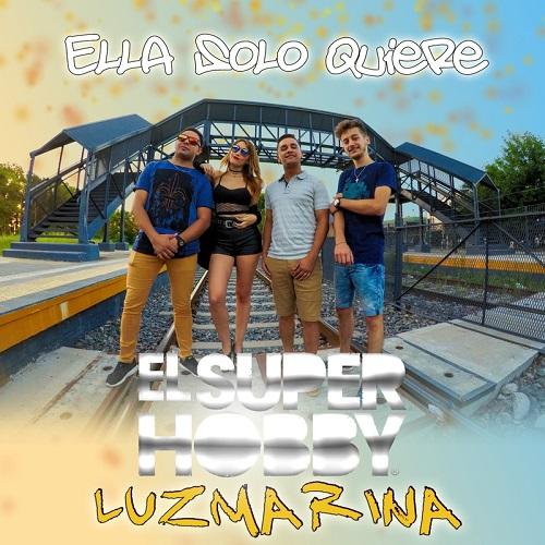 El Super Hobby ft Luz Marina - Ella Solo Quiere (Video Oficial) | El Super Hobby 2019